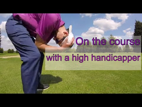 On the course with a high handicapper