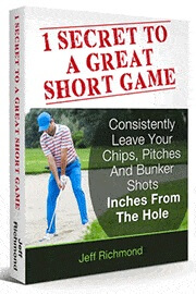Secret To A Great Short Game